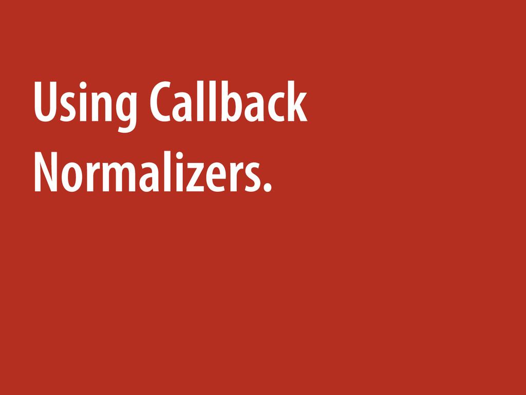 Using Callback Normalizers.