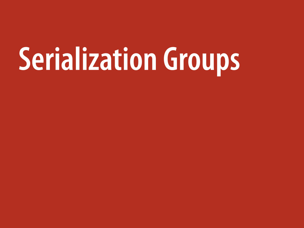 Serialization Groups