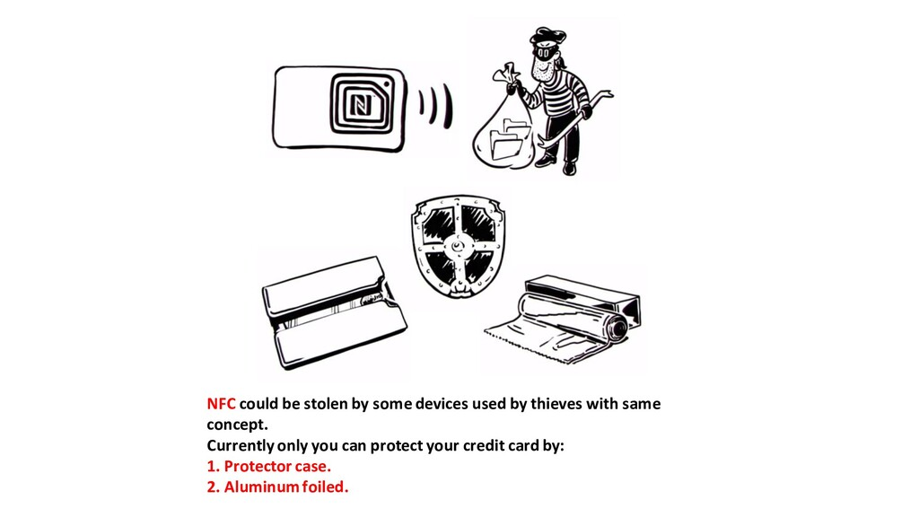 NFC could be stolen by some devices used by thi...