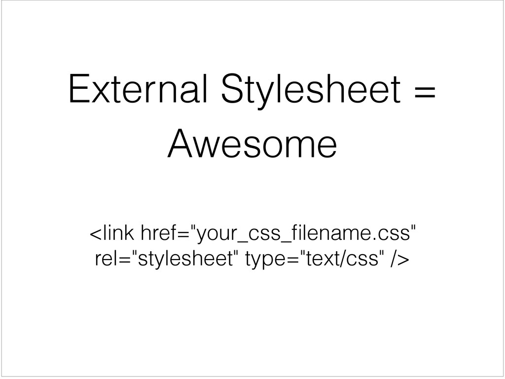 """External Stylesheet = Awesome <link href=""""your_..."""