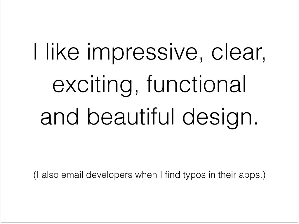(I also email developers when I find typos in th...