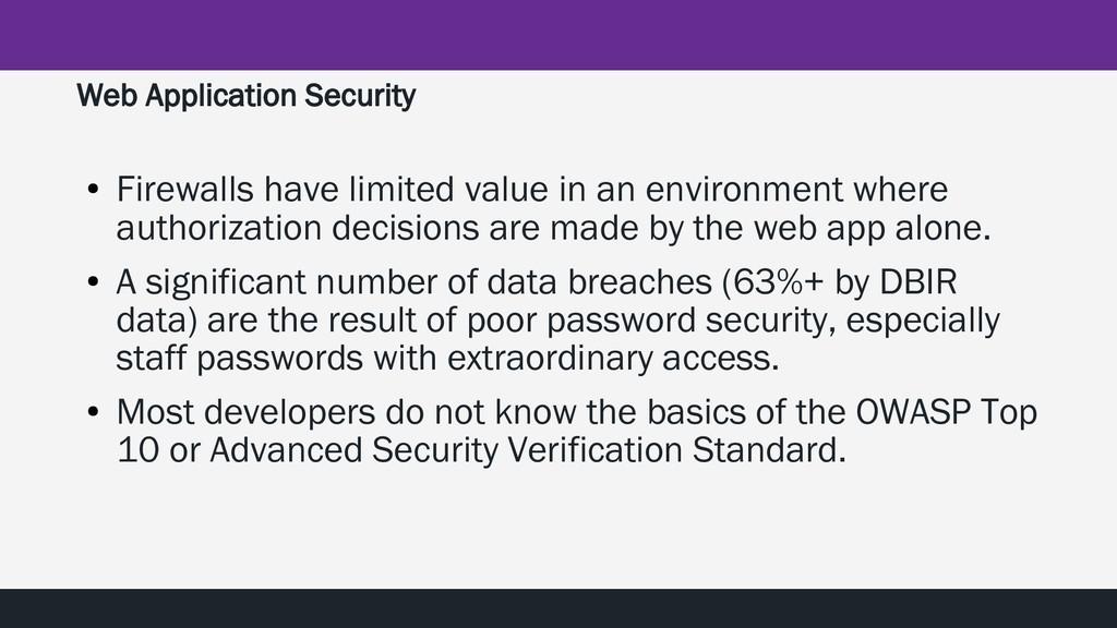 Web Application Security ● Firewalls have limit...