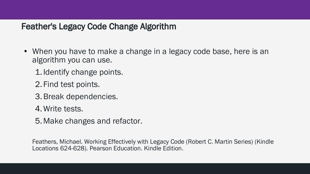 Feather's Legacy Code Change Algorithm ● When y...