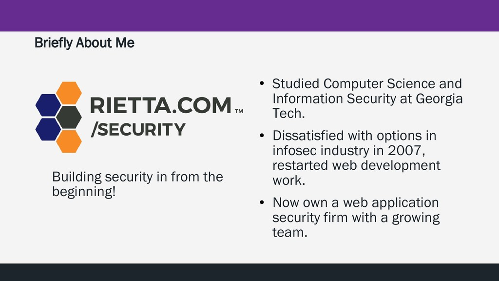 Briefly About Me Building security in from the ...