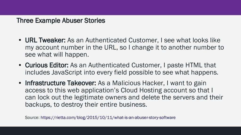 Three Example Abuser Stories ● URL Tweaker: As ...