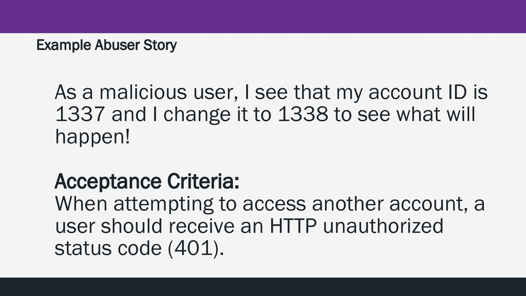 Example Abuser Story As a malicious user, I see...