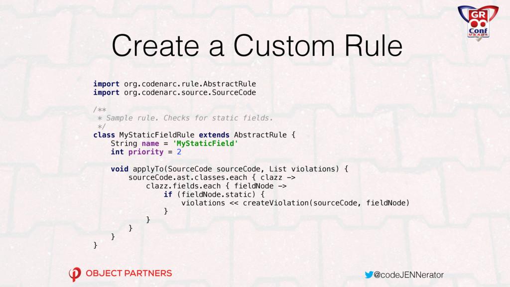 @codeJENNerator Create a Custom Rule import org...