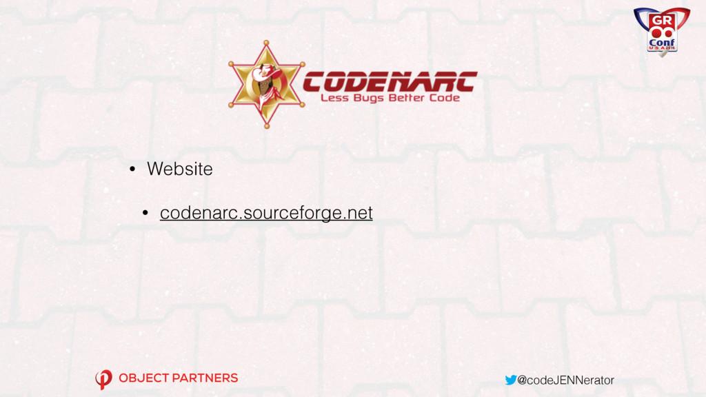 @codeJENNerator • Website • codenarc.sourceforg...
