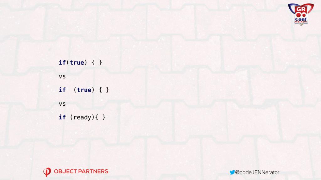 @codeJENNerator if(true) { } vs if (true) { } v...