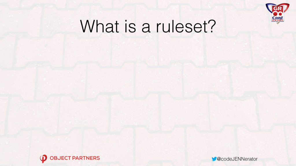 @codeJENNerator What is a ruleset?