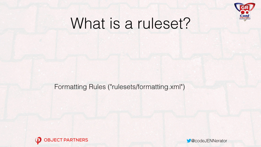 @codeJENNerator What is a ruleset? Formatting R...