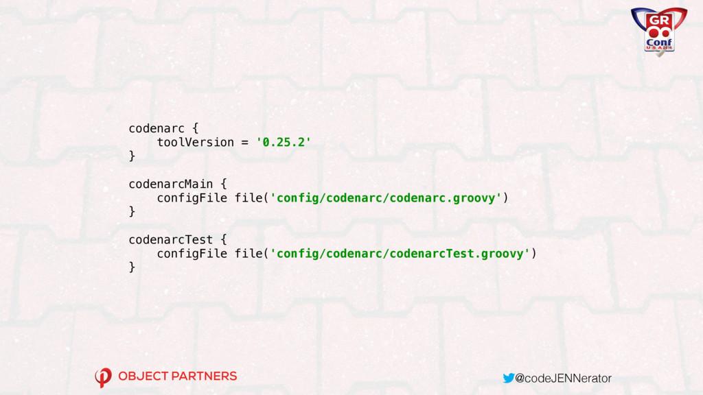 @codeJENNerator codenarc { toolVersion = '0.25...