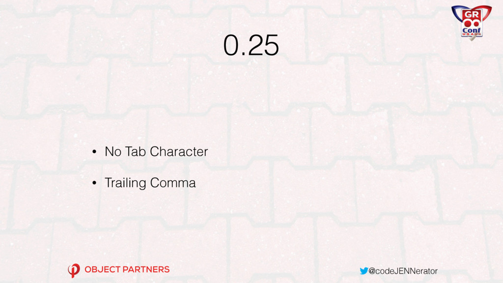 @codeJENNerator 0.25 • No Tab Character • Trail...