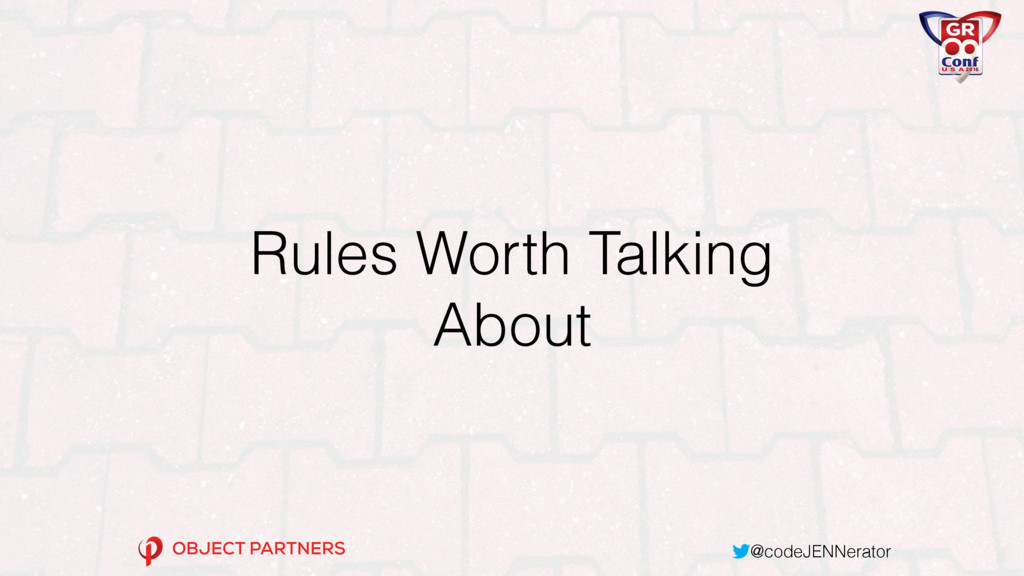 @codeJENNerator Rules Worth Talking About