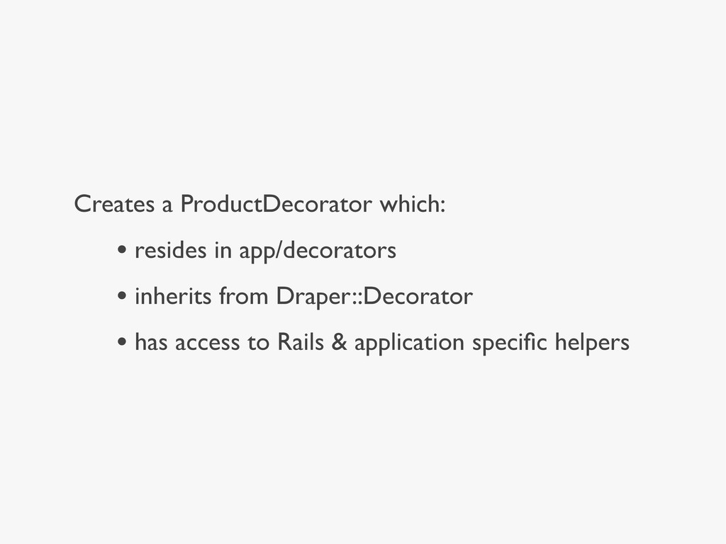 Creates a ProductDecorator which: • resides in ...