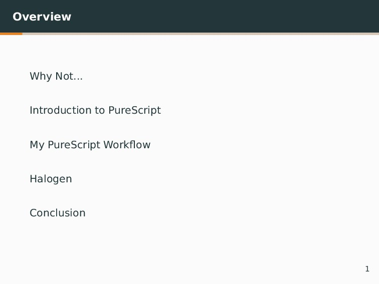 Overview Why Not... Introduction to PureScript ...