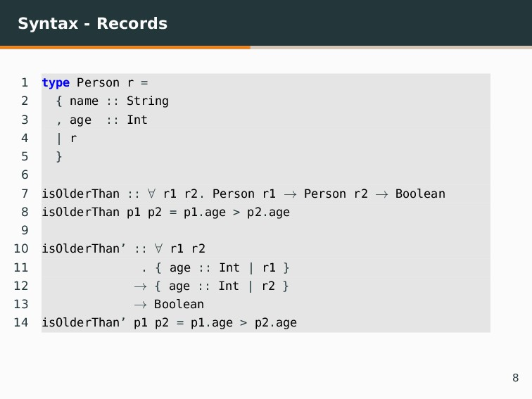 Syntax - Records 1 type Person r = 2 { name :: ...