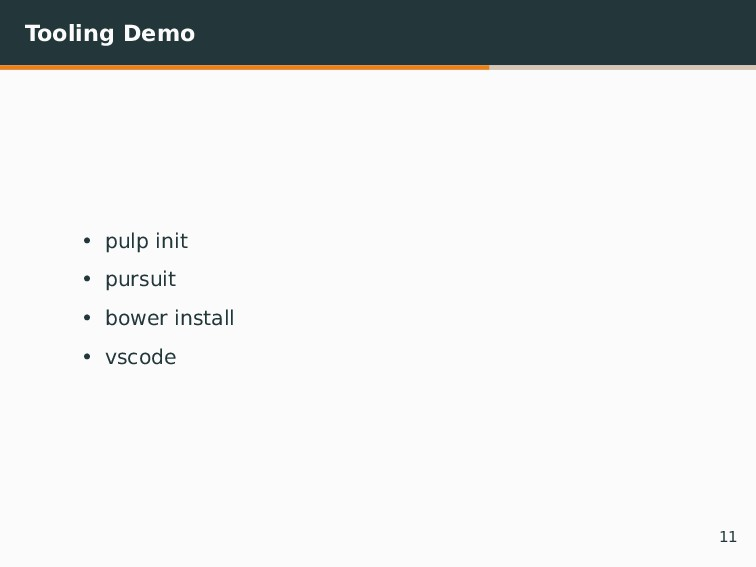 Tooling Demo • pulp init • pursuit • bower inst...