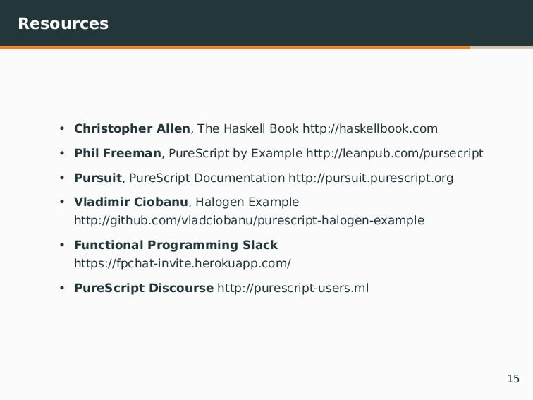 Resources • Christopher Allen, The Haskell Book...