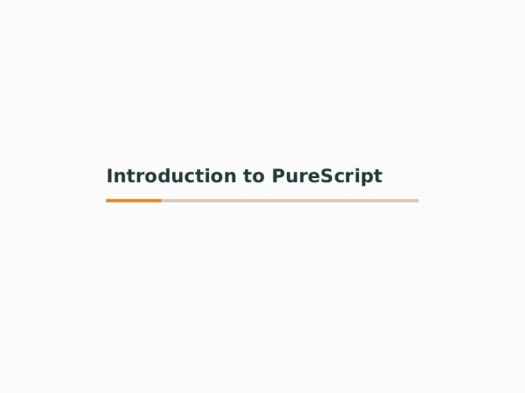 Introduction to PureScript