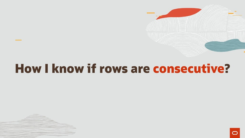How I know if rows are consecutive?