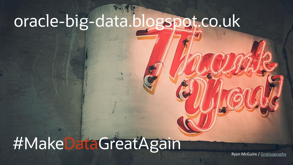 #MakeDataGreatAgain oracle-big-data.blogspot.co...