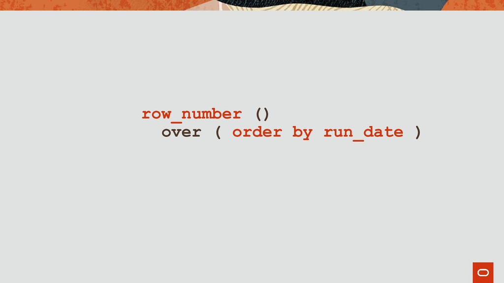 row_number () over ( order by run_date )