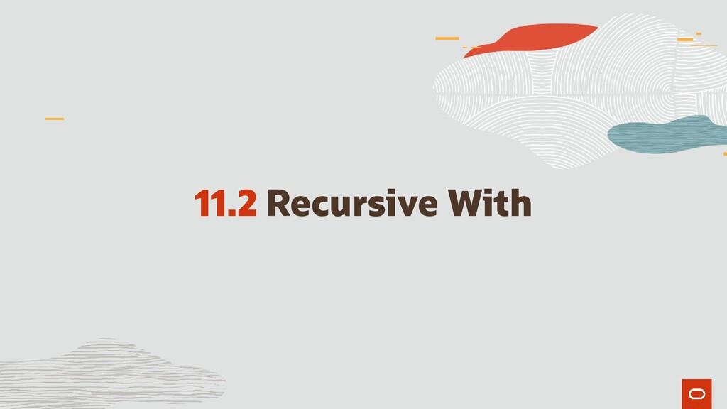 11.2 Recursive With