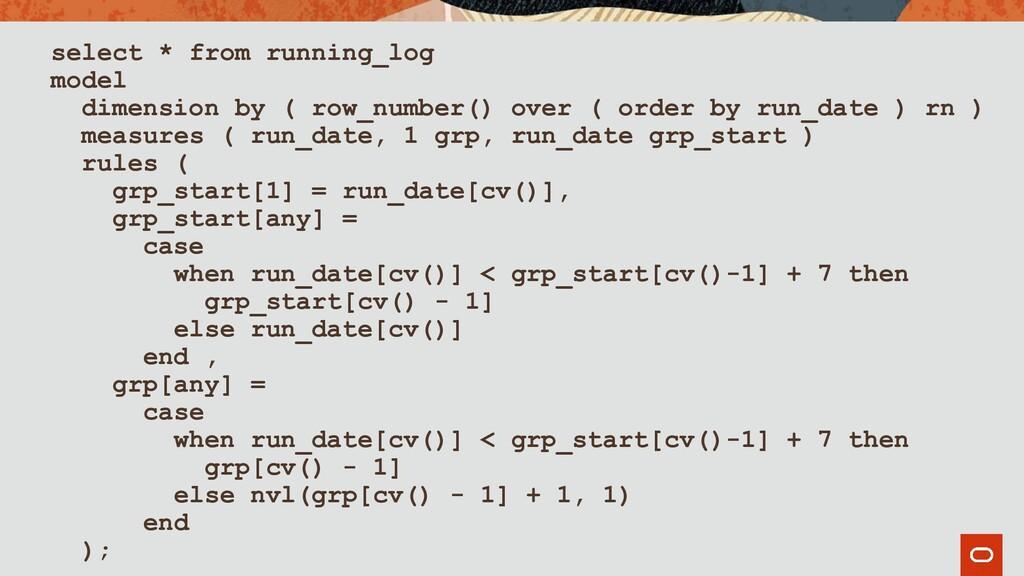 select * from running_log model dimension by ( ...