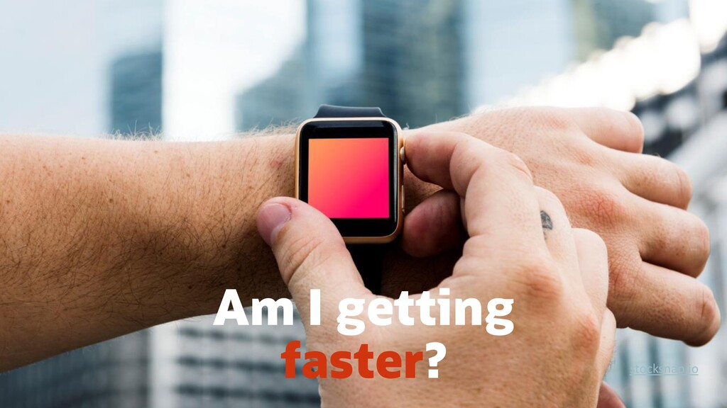 Am I getting faster? stocksnap.io
