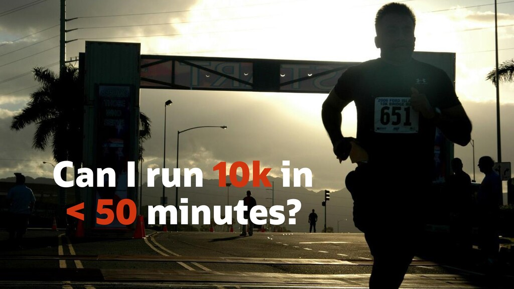 Can I run 10k in < 50 minutes?