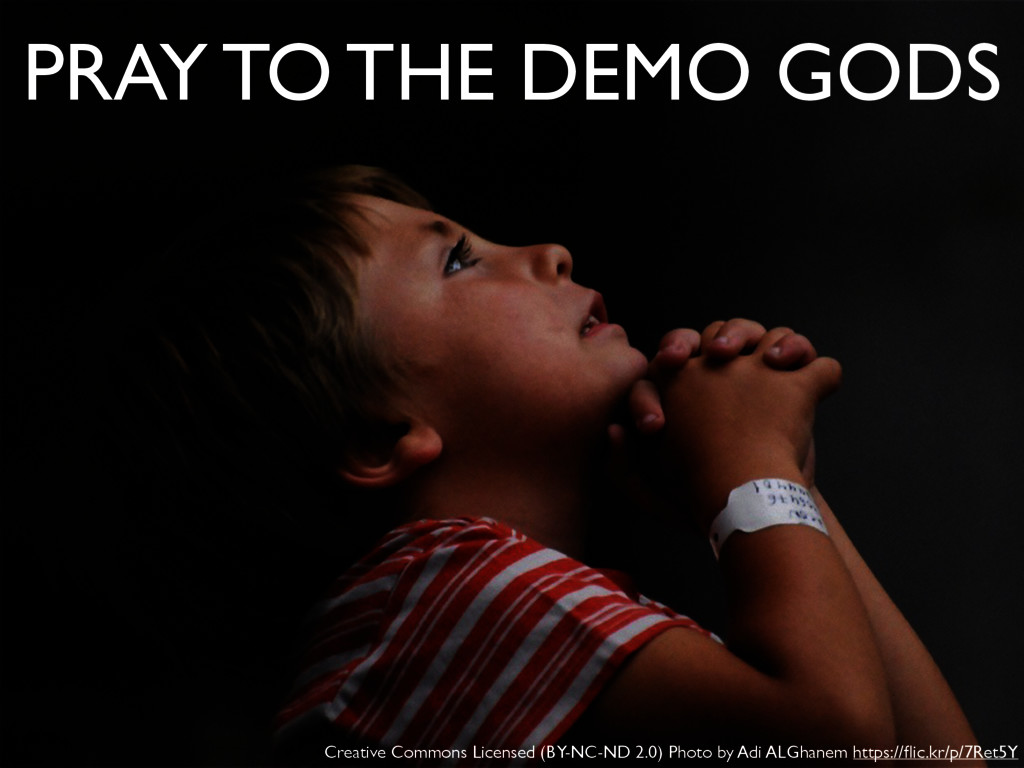 PRAY TO THE DEMO GODS Creative Commons Licensed...