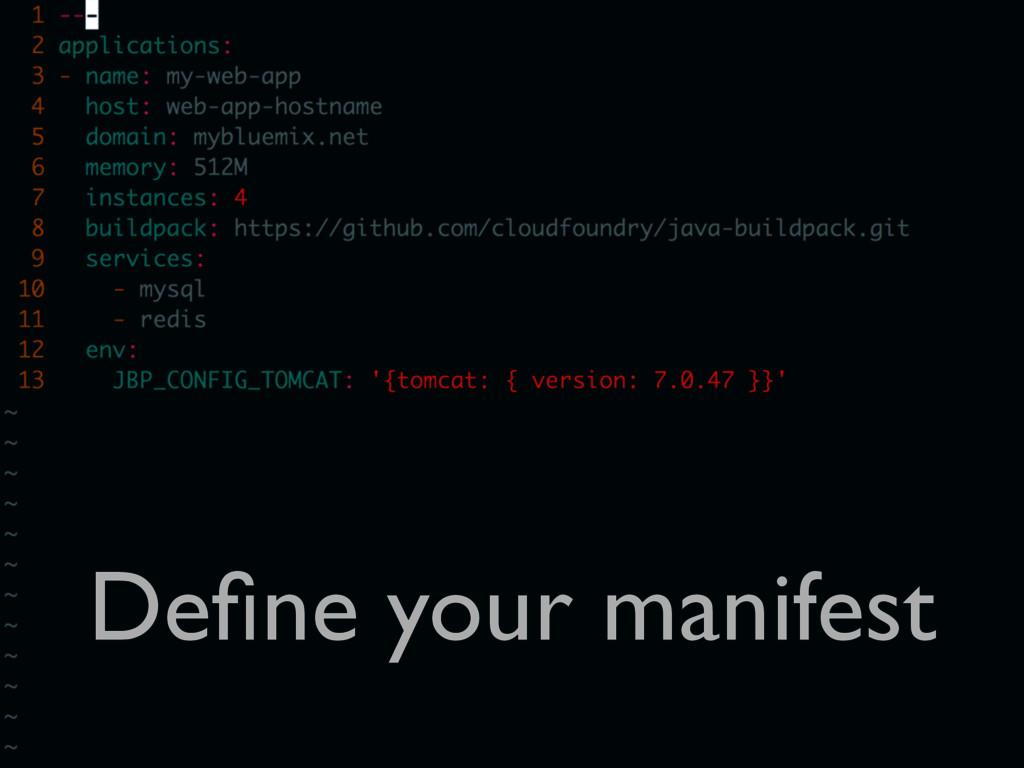 Define your manifest