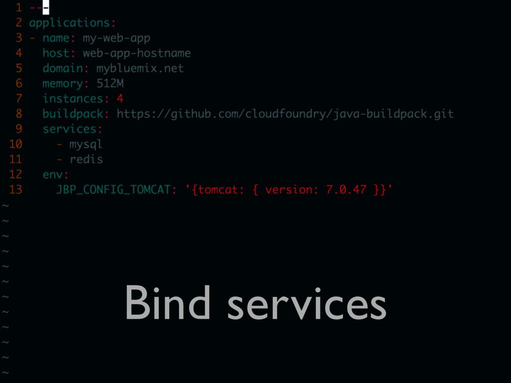 Bind services