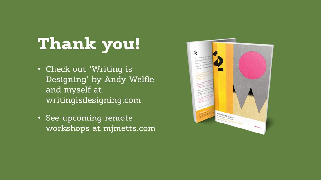 Thank you! • Check out 'Writing is Designing' b...