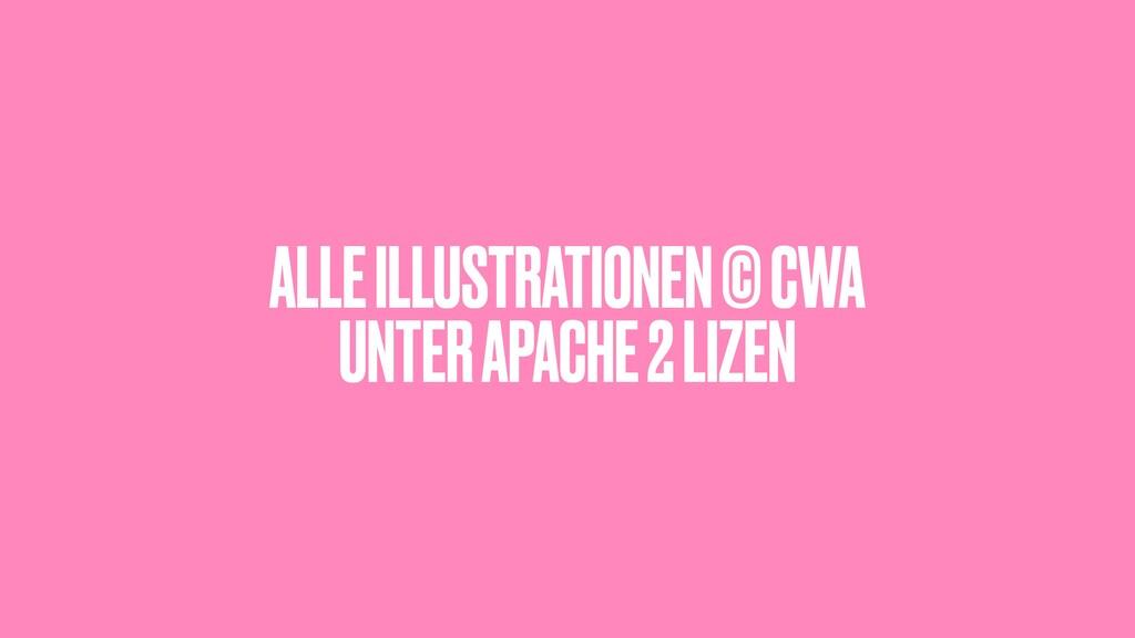 ALLE ILLUSTRATIONEN © CWA UNTER APACHE 2 LIZEN