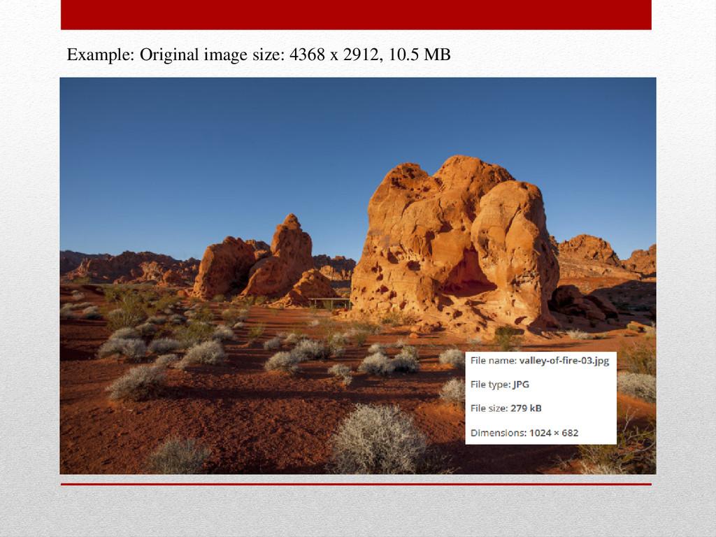 Example: Original image size: 4368 x 2912, 10.5...