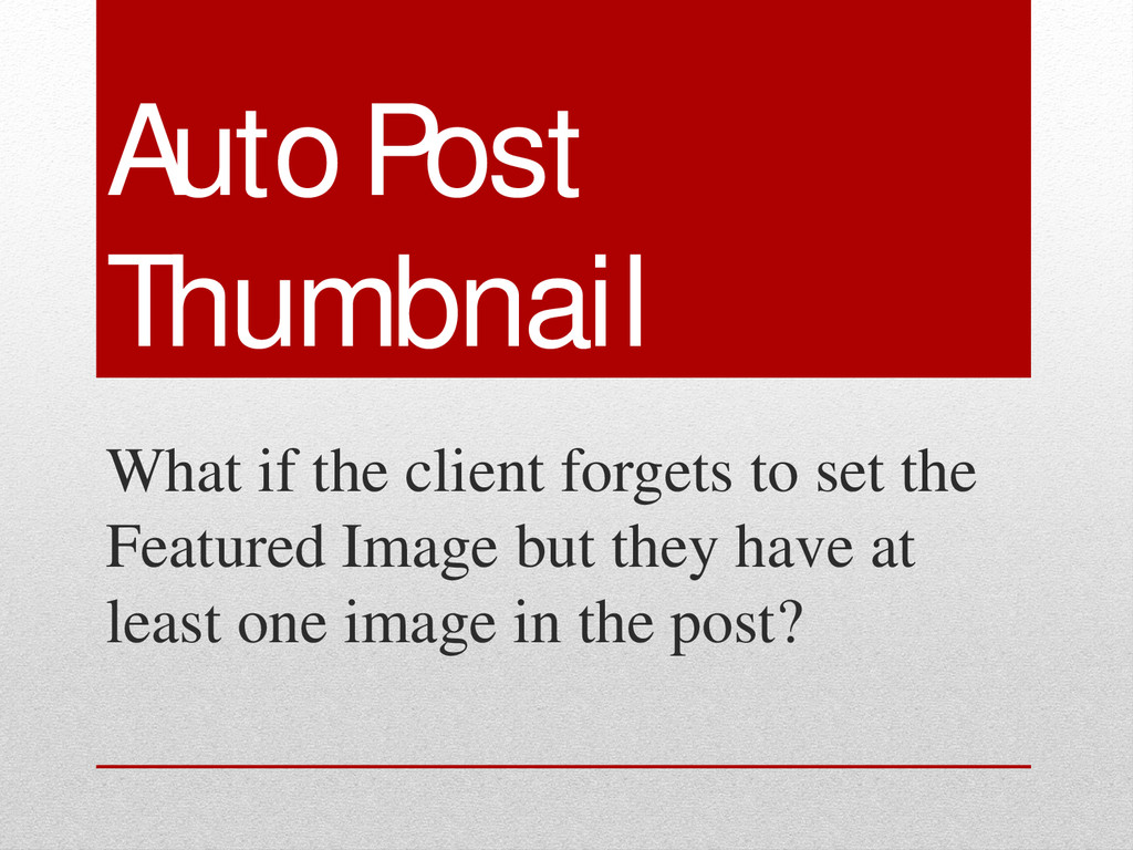 Auto Post Thumbnail What if the client forgets ...