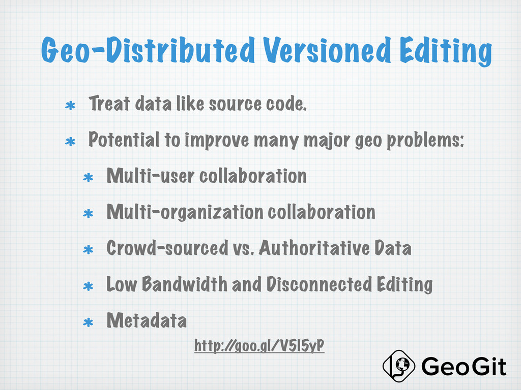 Geo-Distributed Versioned Editing !  Treat dat...
