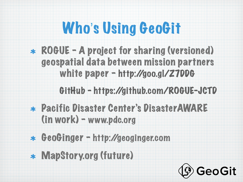 Who's Using GeoGit !  ROGUE - A project for sh...