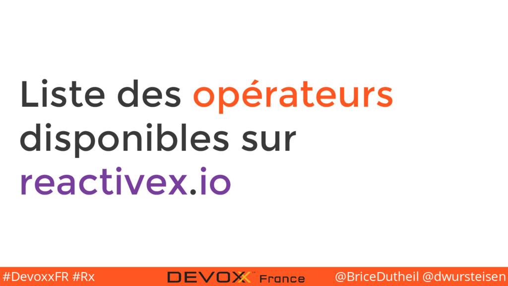 @BriceDutheil @dwursteisen #DevoxxFR #Rx Liste ...
