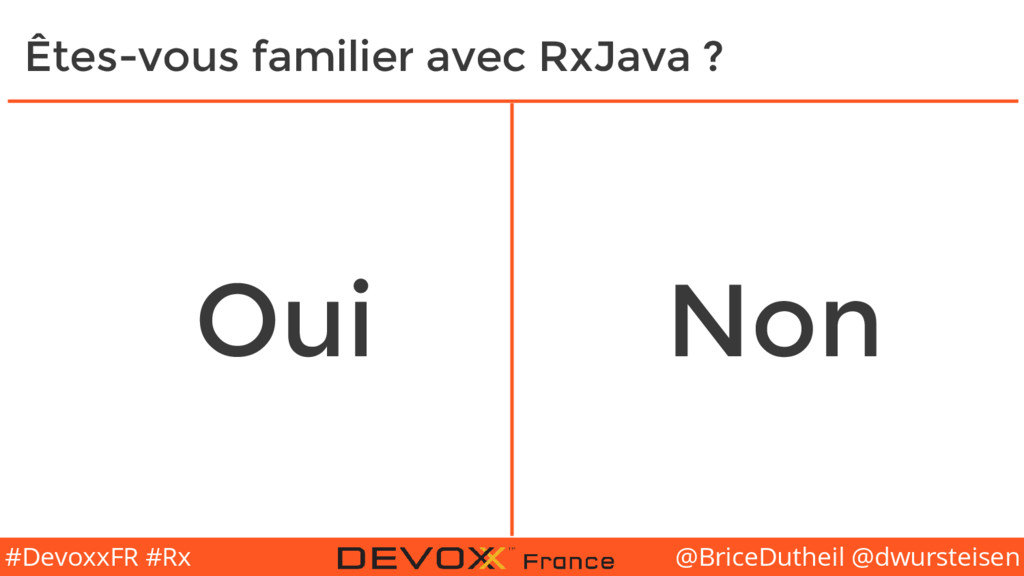 @BriceDutheil @dwursteisen #DevoxxFR #Rx Êtes-v...