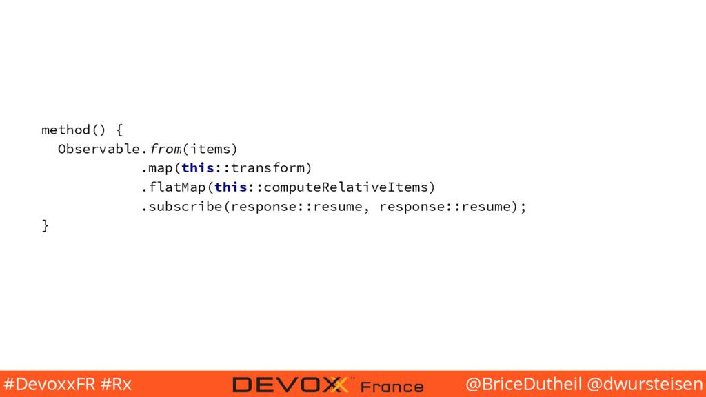 @BriceDutheil @dwursteisen #DevoxxFR #Rx method...
