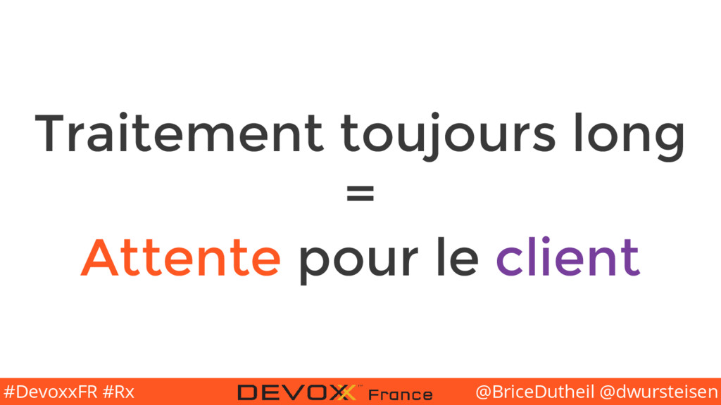 @BriceDutheil @dwursteisen #DevoxxFR #Rx Traite...