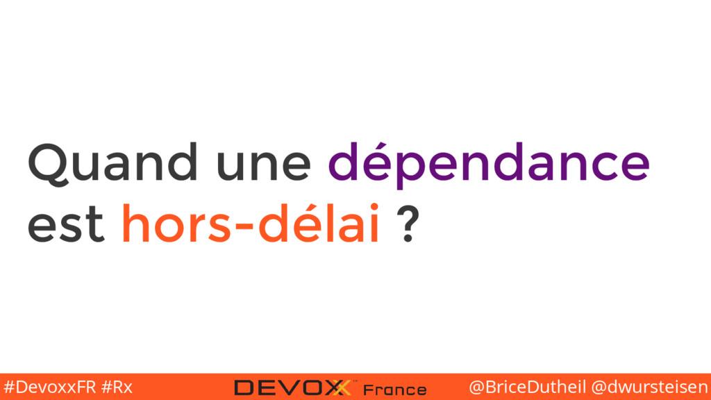@BriceDutheil @dwursteisen #DevoxxFR #Rx Quand ...