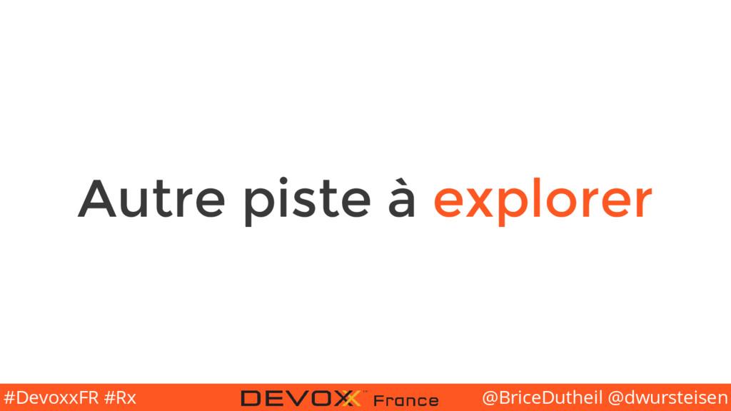 @BriceDutheil @dwursteisen #DevoxxFR #Rx Autre ...