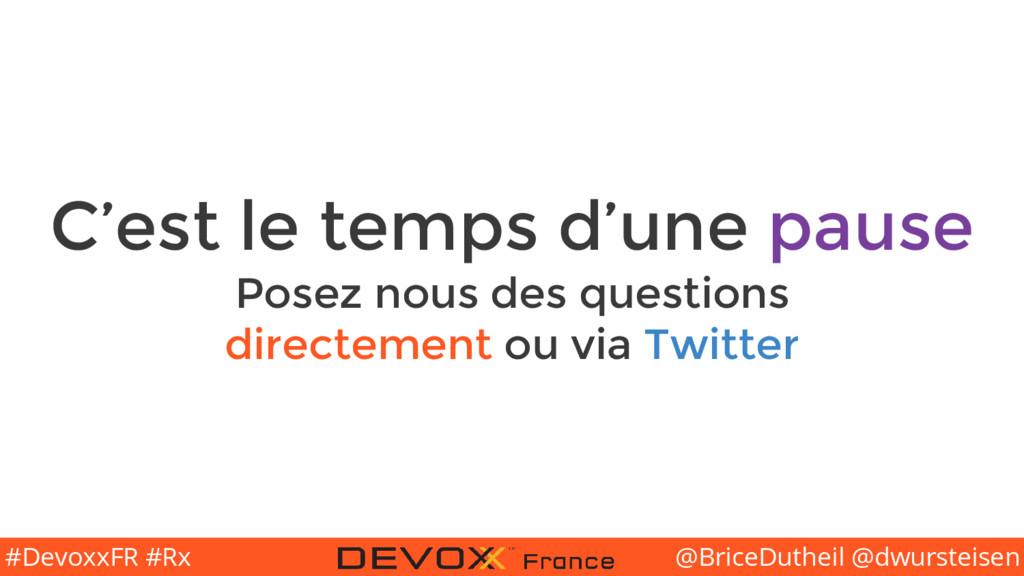 @BriceDutheil @dwursteisen #DevoxxFR #Rx C'est ...
