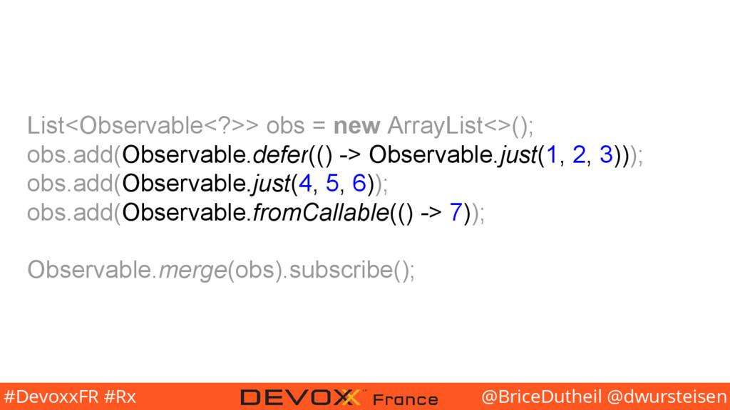 @BriceDutheil @dwursteisen #DevoxxFR #Rx List<O...