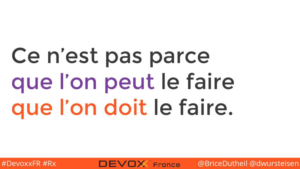 @BriceDutheil @dwursteisen #DevoxxFR #Rx Ce n'e...