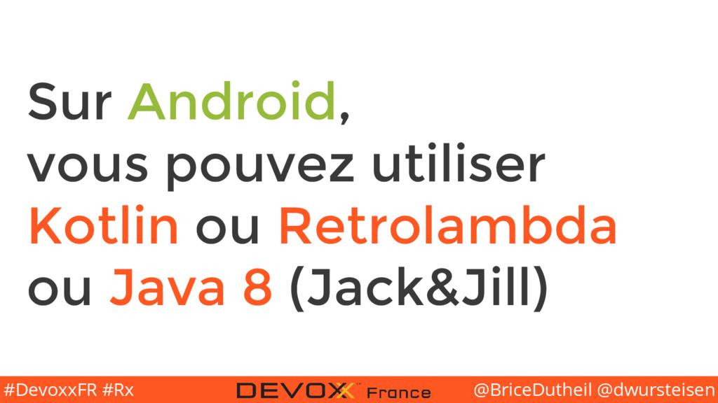 @BriceDutheil @dwursteisen #DevoxxFR #Rx Sur An...